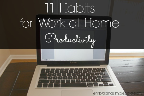 11 Habits for Work-at-Home Productivity