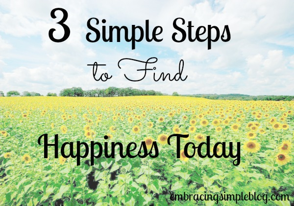 3 Simple Steps to Find Happiness Today