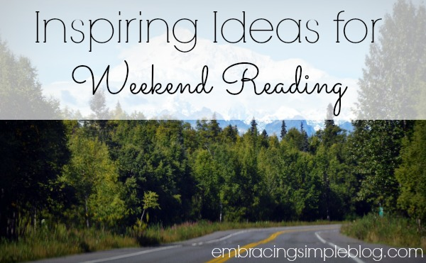Inspiring Ideas for Weekend Reading - Week 1