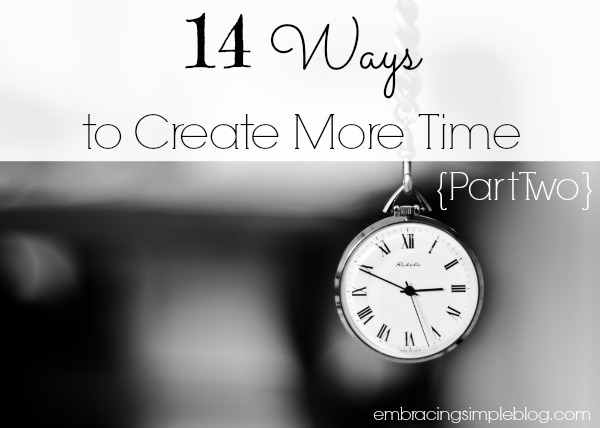 14 ways to create more time in your day part two