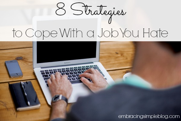 8 strategies for how to cope with a job you hate