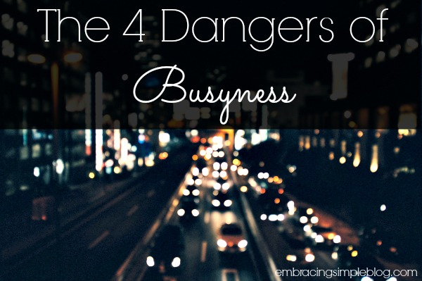 The four dangers of busyness