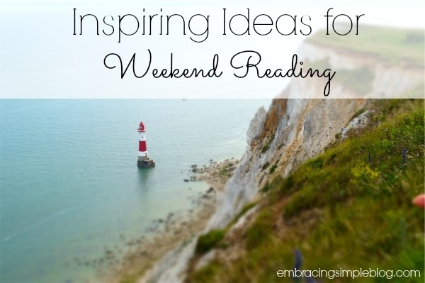 Inspiring Ideas for Weekend Reading