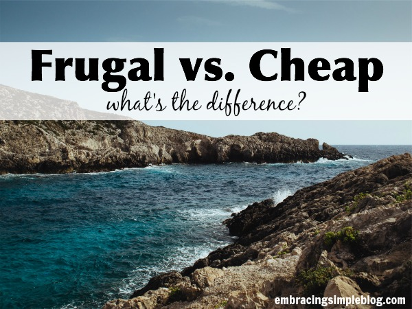 frugal versus cheap what's the difference