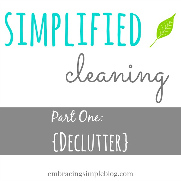 Simplified Cleaning Series: Declutter