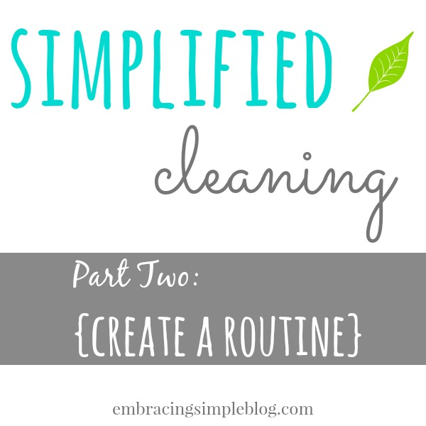 Simplified Cleaning Series: Create a Routine