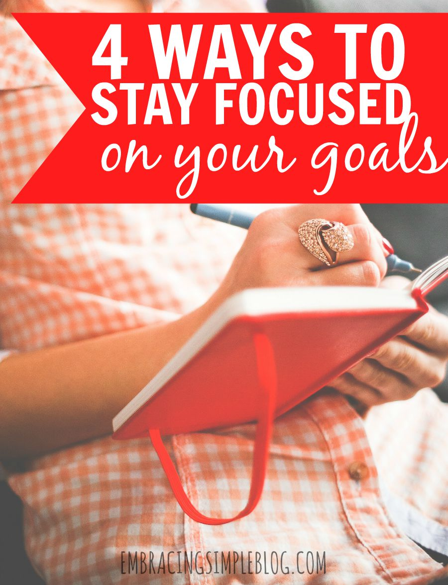 Struggling to stay on track while working towards achieving your goals? Here are 4 ways to stay focused on your long-term goal so you can accomplish it!