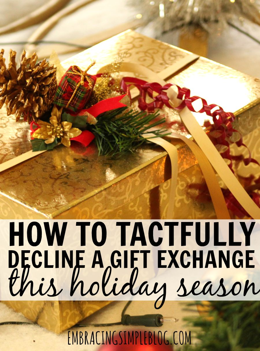"Feeling overwhelmed by ""things"" and already stressed about exchanging gifts this year? Read these wonderful tips for how to tactfully decline a gift exchange this holiday season so you can enjoy the holidays as stress-free as possible!"