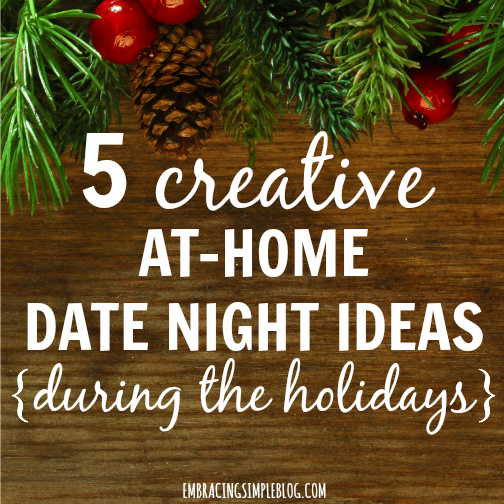 creative ways to enjoy a date night at home during the holidays