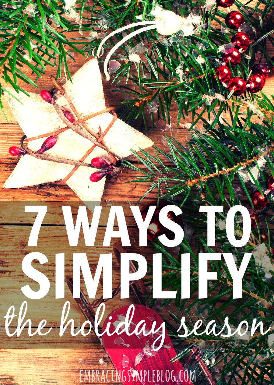 Do the holidays typically stress you out? Here are 7 fabulous ways to simplify the holiday season so you can slow down and find joy this year!