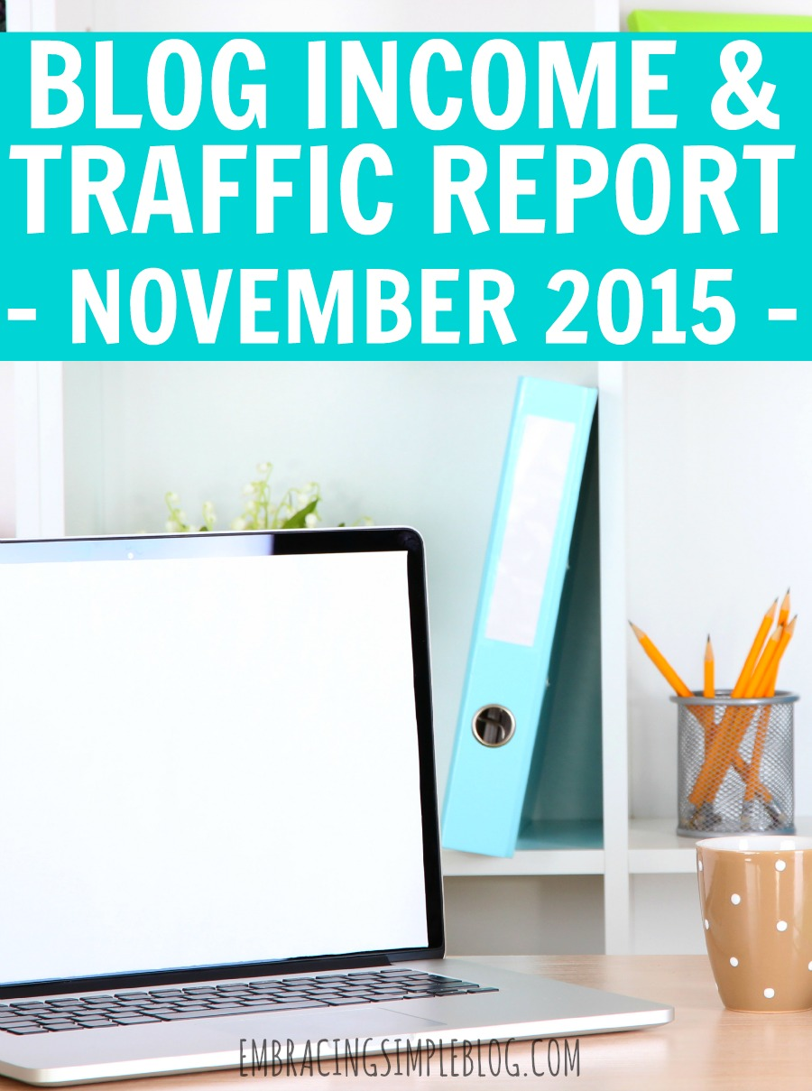 Want to know how I made over $1,600 from blogging last month as a stay-at-home Mom? I'm sharing exactly how I earn an income from blogging in my November 2015 Blog Income and Traffic Report. Learn how to earn an income from the comfort of your own home while doing what you love!
