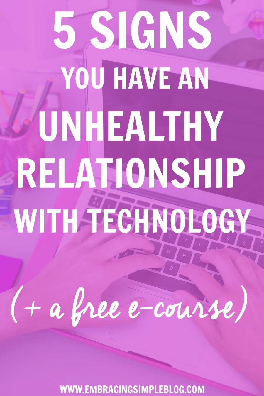 5 Signs You Have An Unhealthy Relationship With Technology Christina Tiplea