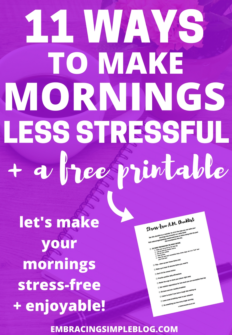 Do your mornings feel chaotic? They don't have to be that way! Click to read these 11 ways to make your mornings less stressful and download your FREE PRINTABLE CHECKLIST to help you implement strategies that will make your mornings stress-free and enjoyable!
