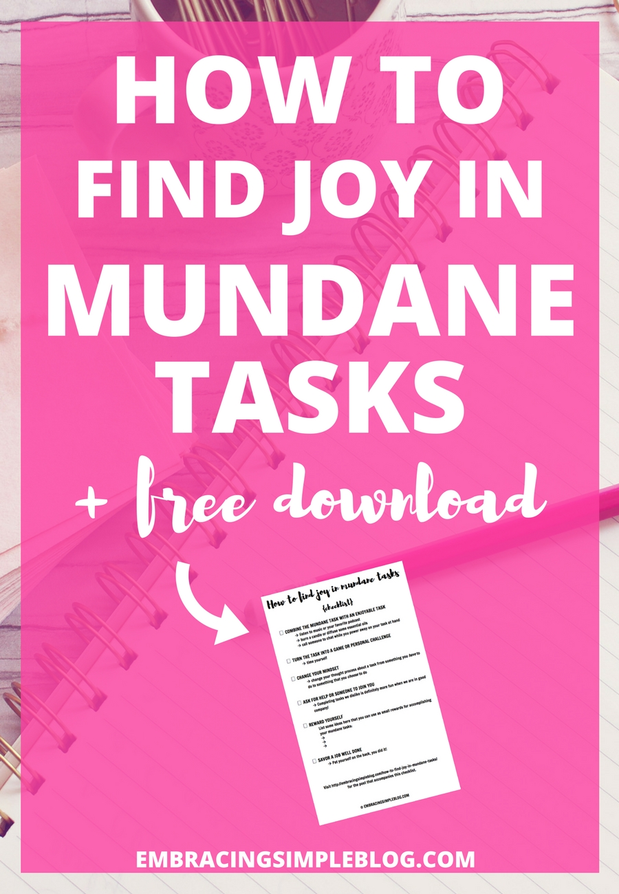What are those tasks you HAVE to do but dread every time? Learn how to find joy in mundane tasks and bring more enjoyment into your everyday!